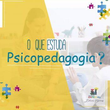 o-que-estuda-a-psicopedagogia
